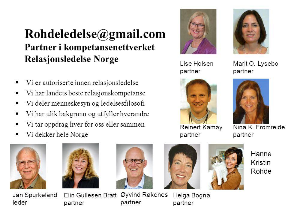 Lise Holsen partner. Marit O. Lysebo. partner. Rohdeledelse@gmail.com Partner i kompetansenettverket Relasjonsledelse Norge.