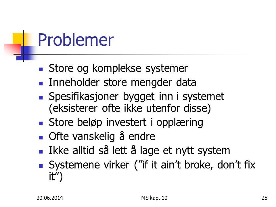 Problemer Store og komplekse systemer Inneholder store mengder data