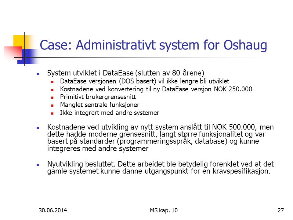 Case: Administrativt system for Oshaug