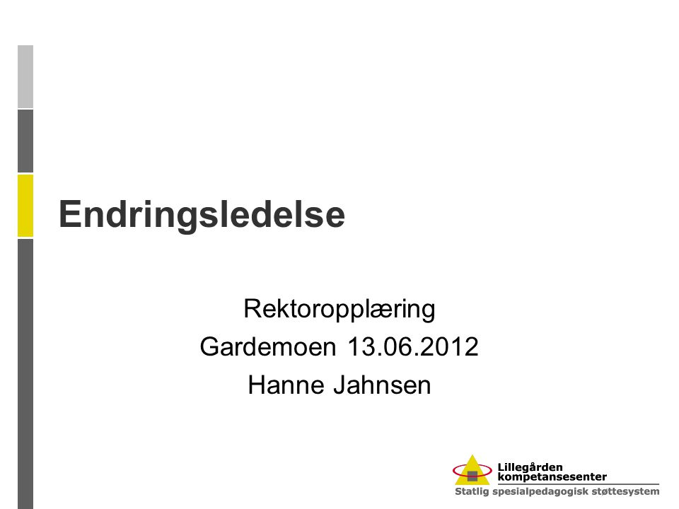 Rektoropplæring Gardemoen 13.06.2012 Hanne Jahnsen