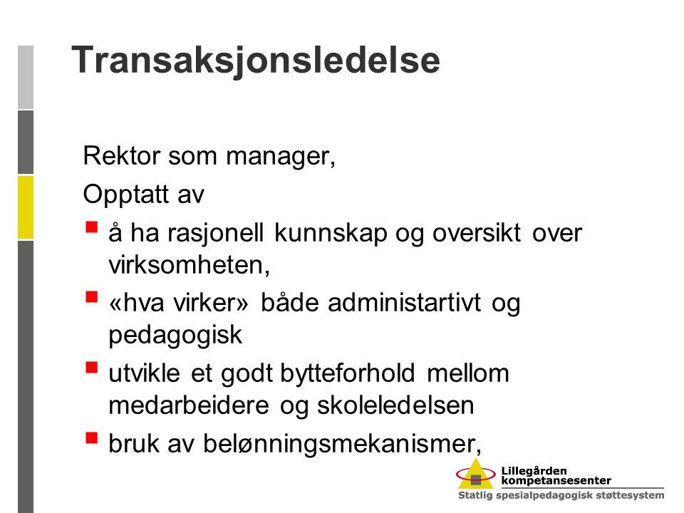 Transaksjonsledelse Rektor som manager, Opptatt av