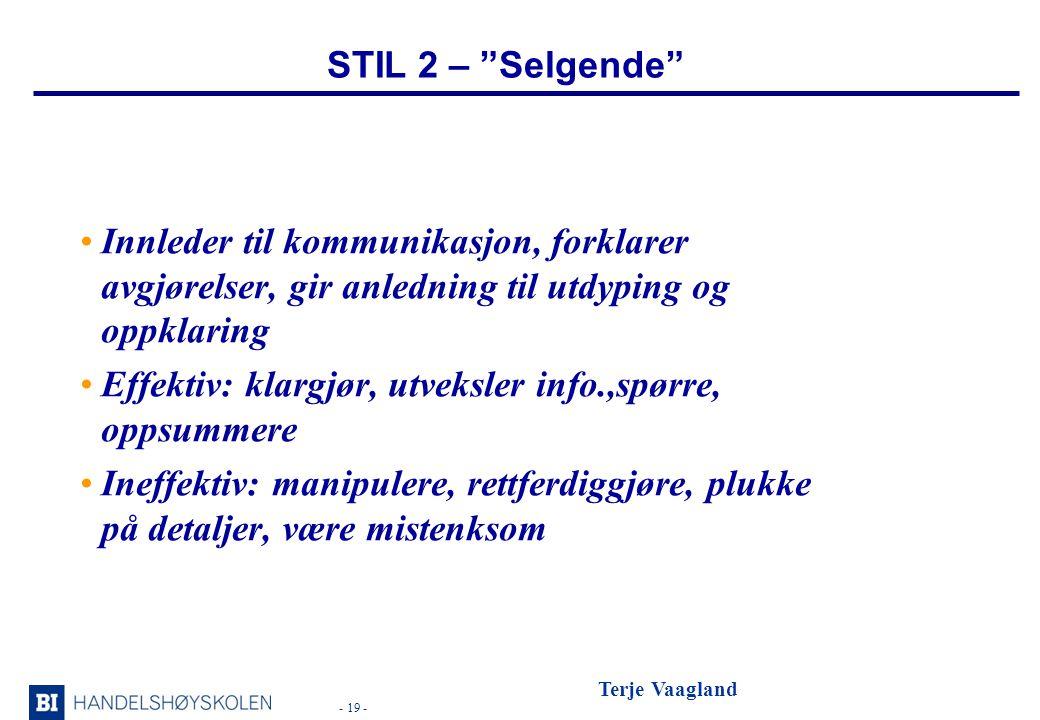 STIL 2 – Selgende Innleder til kommunikasjon, forklarer avgjørelser, gir anledning til utdyping og oppklaring.
