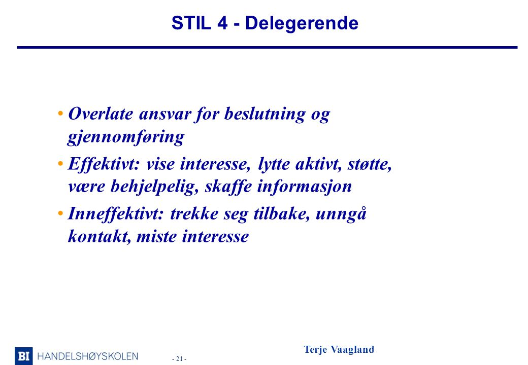 STIL 4 - Delegerende Overlate ansvar for beslutning og gjennomføring.