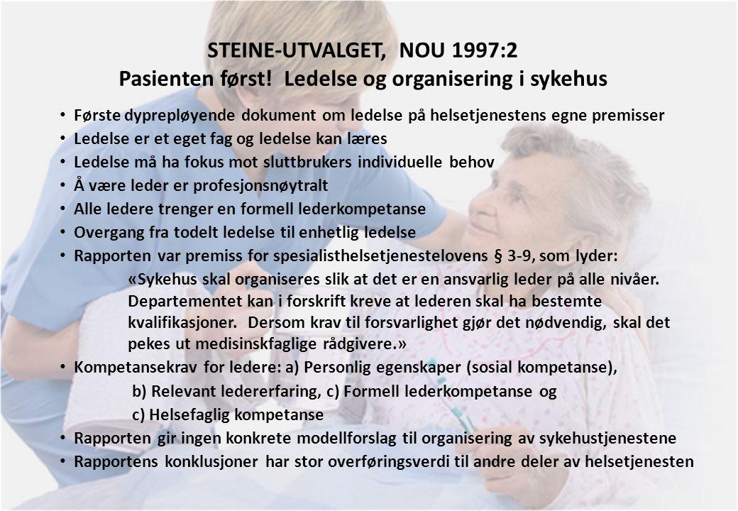 STEINE-UTVALGET, NOU 1997:2 Pasienten først