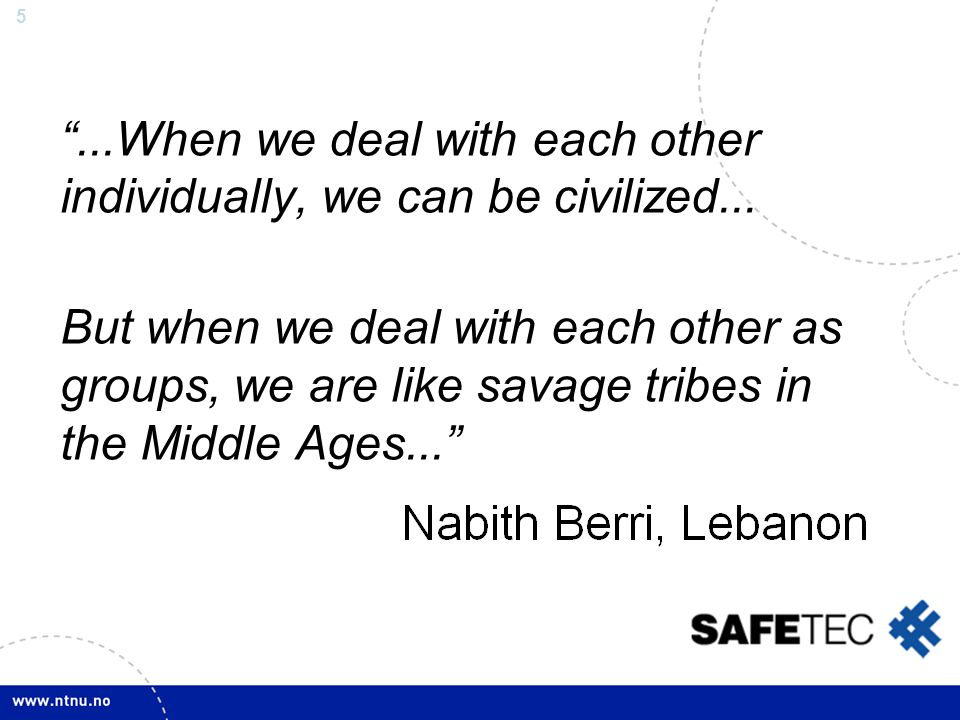 ...When we deal with each other individually, we can be civilized...