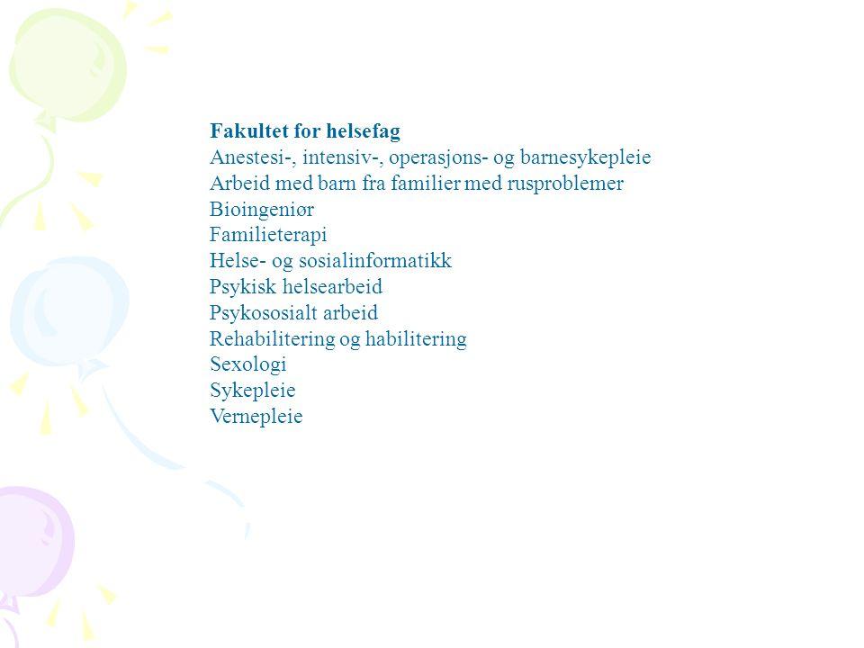 Fakultet for helsefag Anestesi-, intensiv-, operasjons- og barnesykepleie. Arbeid med barn fra familier med rusproblemer.