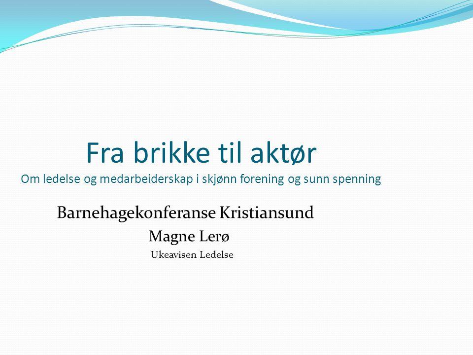 Barnehagekonferanse Kristiansund Magne Lerø Ukeavisen Ledelse