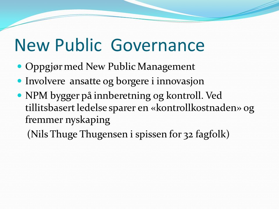 New Public Governance Oppgjør med New Public Management