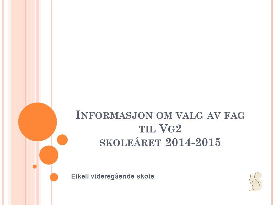 Informasjon om valg av fag til Vg2 skoleåret 2014-2015