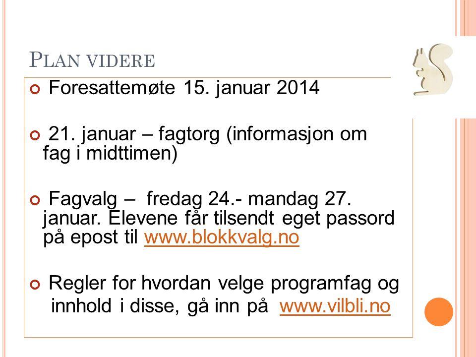Plan videre Foresattemøte 15. januar 2014