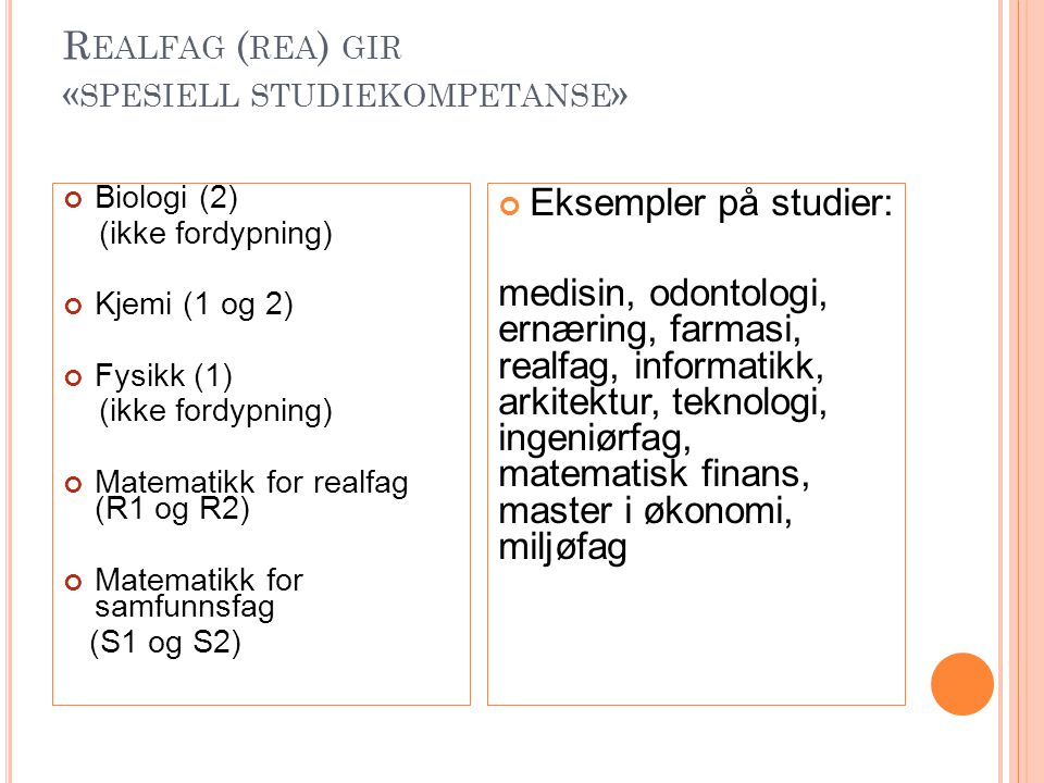 Realfag (rea) gir «spesiell studiekompetanse»