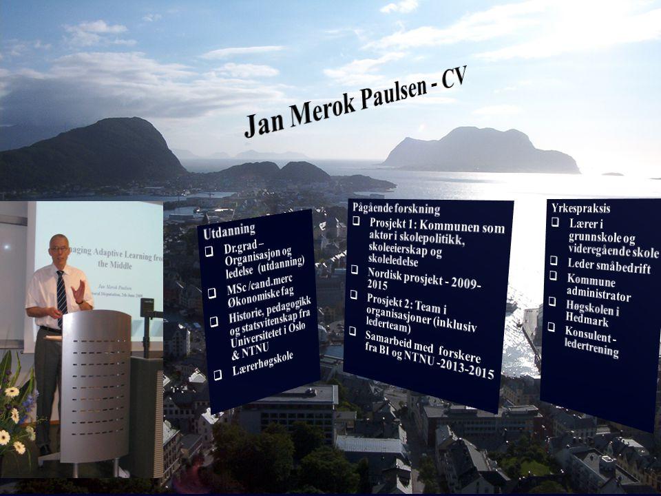 Jan Merok Paulsen - CV Utdanning Pågående forskning