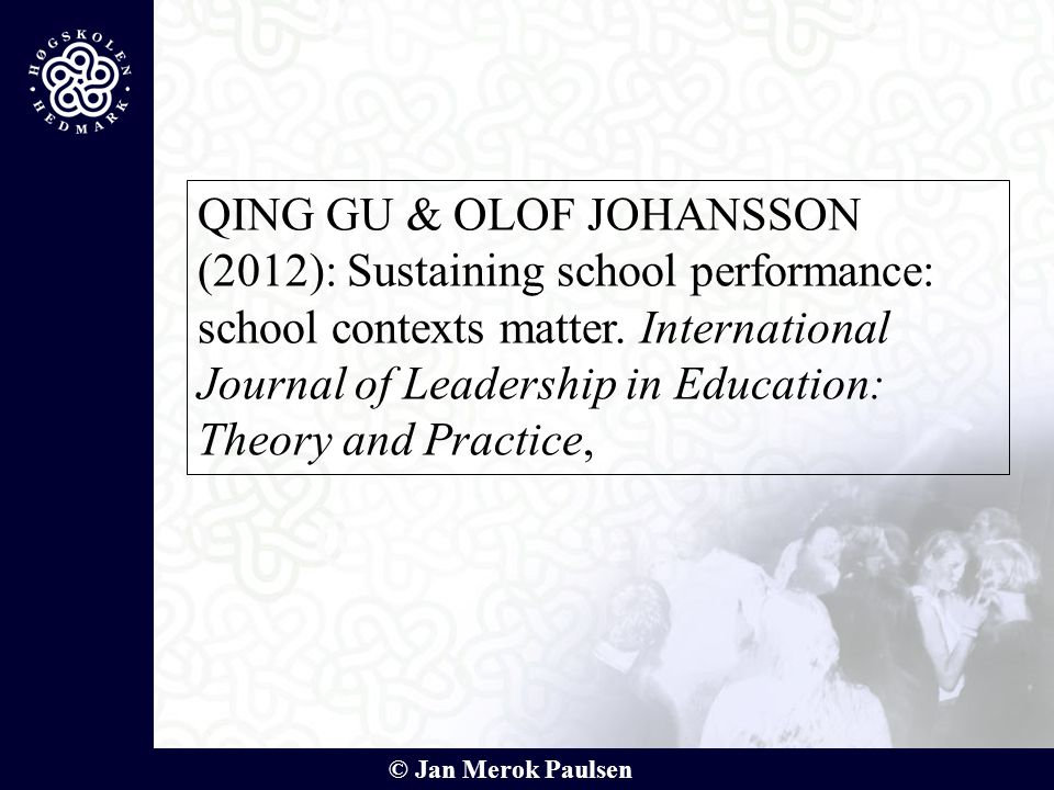QING GU & OLOF JOHANSSON (2012): Sustaining school performance: