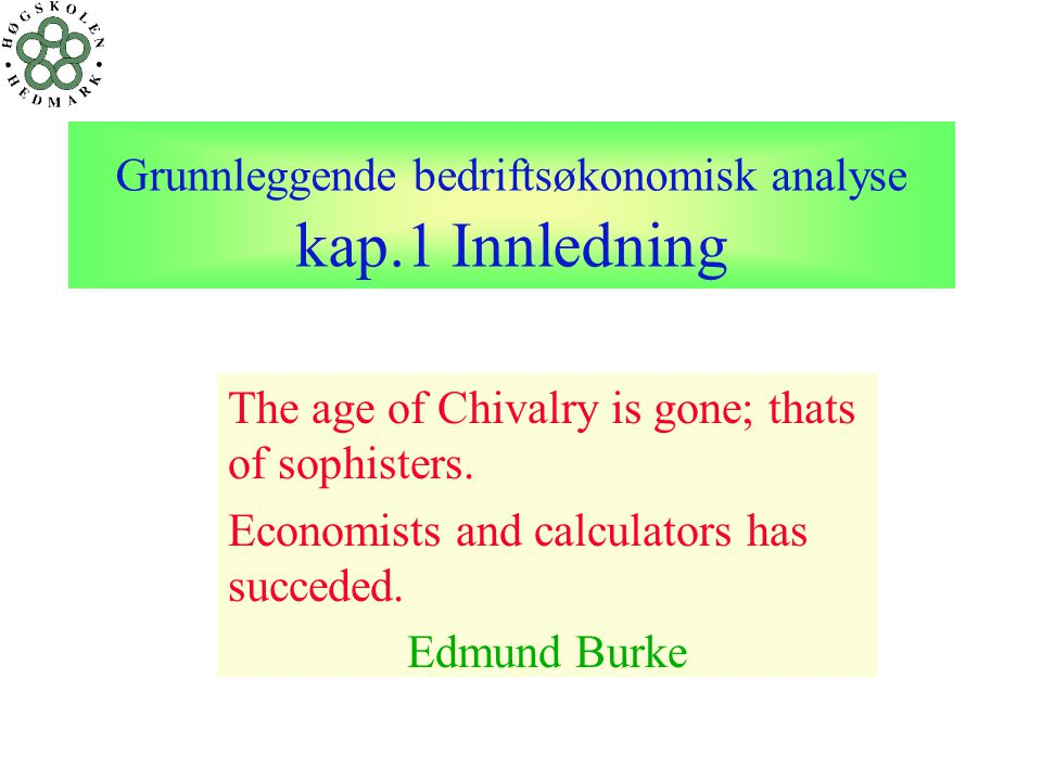 Grunnleggende bedriftsøkonomisk analyse kap.1 Innledning