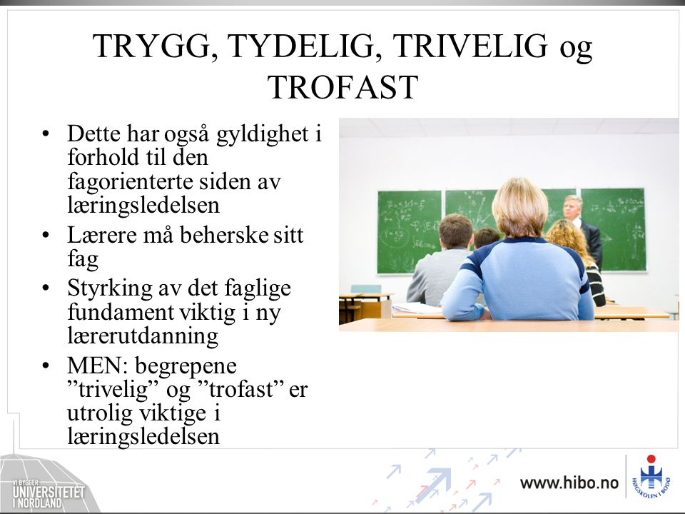 TRYGG, TYDELIG, TRIVELIG og TROFAST