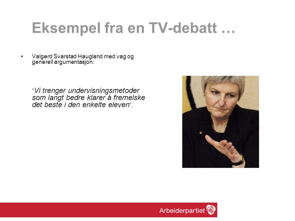 Eksempel fra en TV-debatt …
