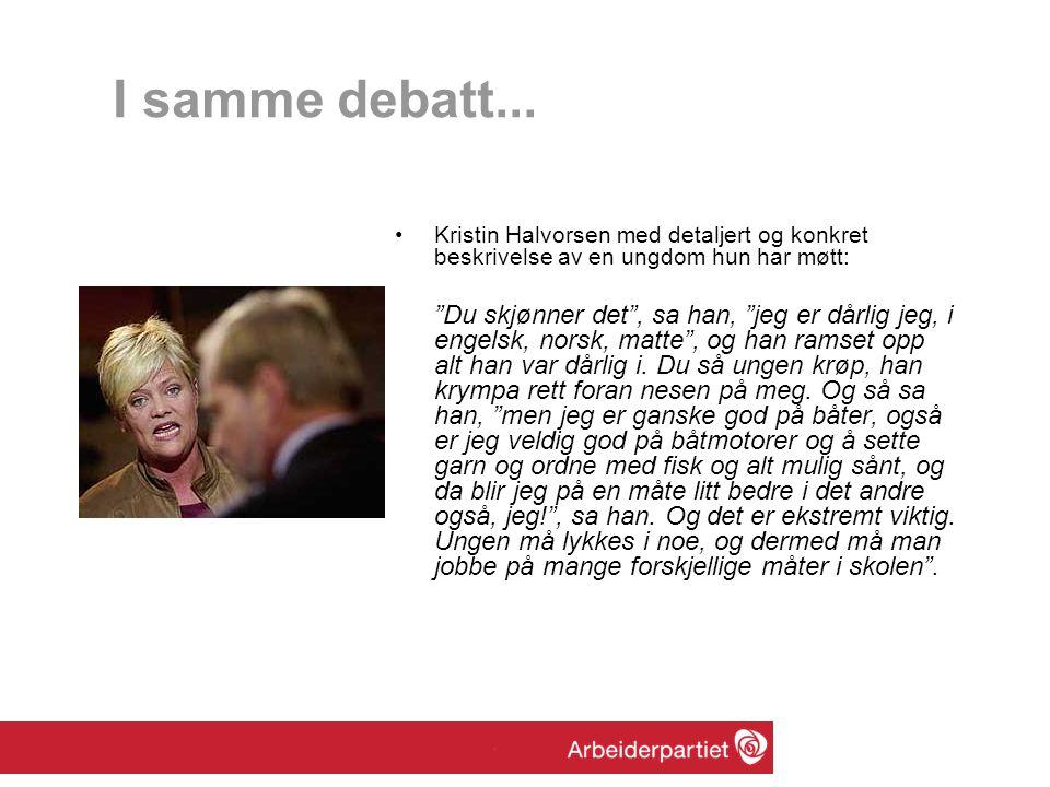 I samme debatt... Kristin Halvorsen med detaljert og konkret beskrivelse av en ungdom hun har møtt: