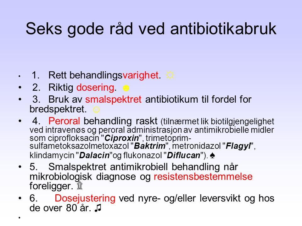 Seks gode råd ved antibiotikabruk