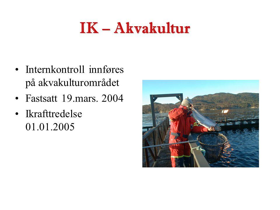 IK – Akvakultur Internkontroll innføres på akvakulturområdet
