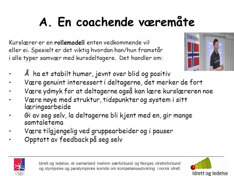 A. En coachende væremåte