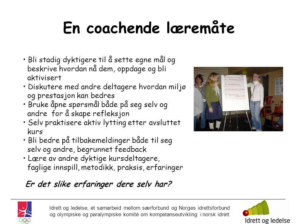 En coachende læremåte Er det slike erfaringer dere selv har