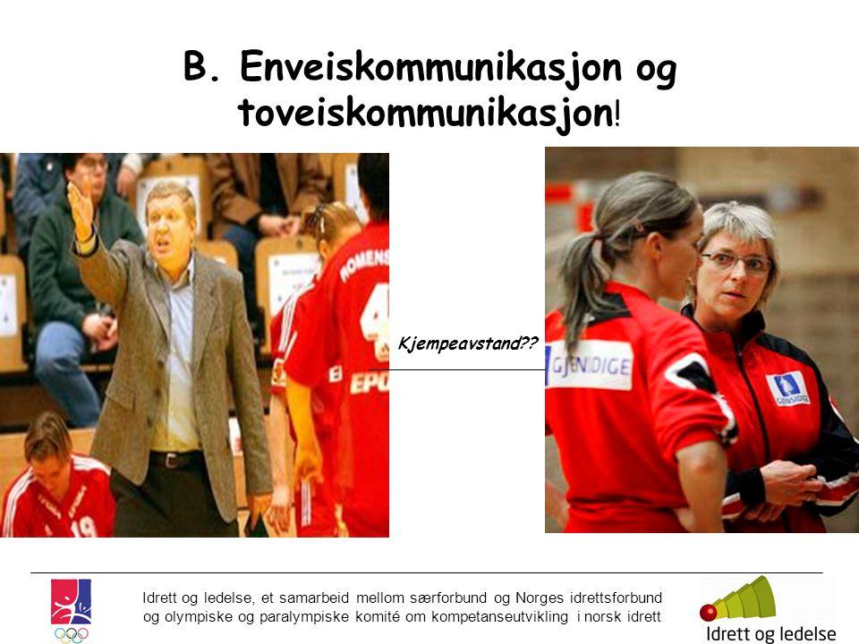 B. Enveiskommunikasjon og toveiskommunikasjon!