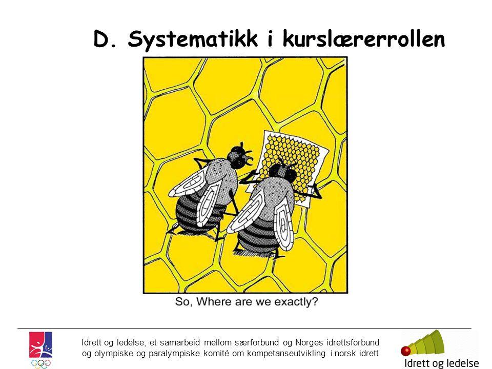 D. Systematikk i kurslærerrollen