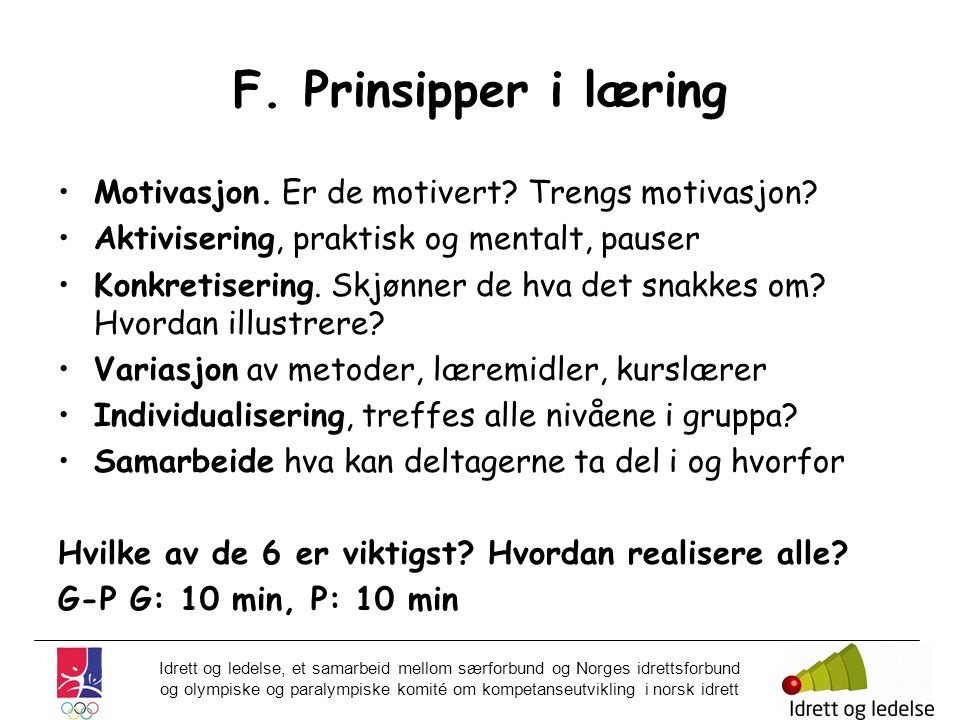 F. Prinsipper i læring Motivasjon. Er de motivert Trengs motivasjon
