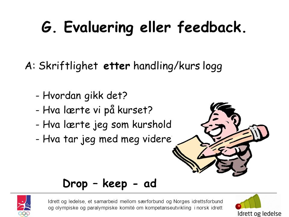G. Evaluering eller feedback.