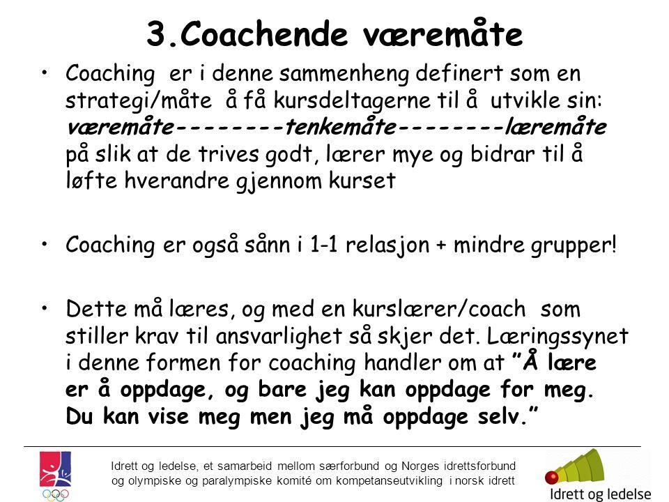 3.Coachende væremåte