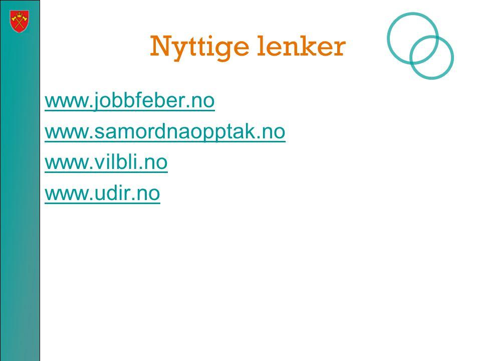 Nyttige lenker www.jobbfeber.no www.samordnaopptak.no www.vilbli.no