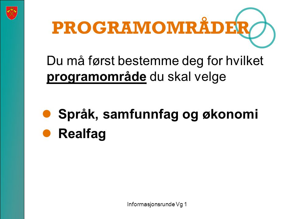 PROGRAMOMRÅDER Språk, samfunnfag og økonomi Realfag