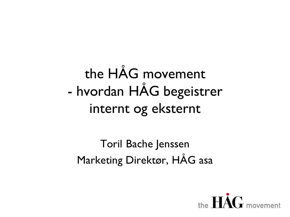 the HÅG movement - hvordan HÅG begeistrer internt og eksternt