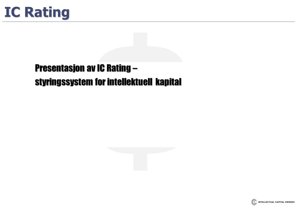 IC Rating Presentasjon av IC Rating –