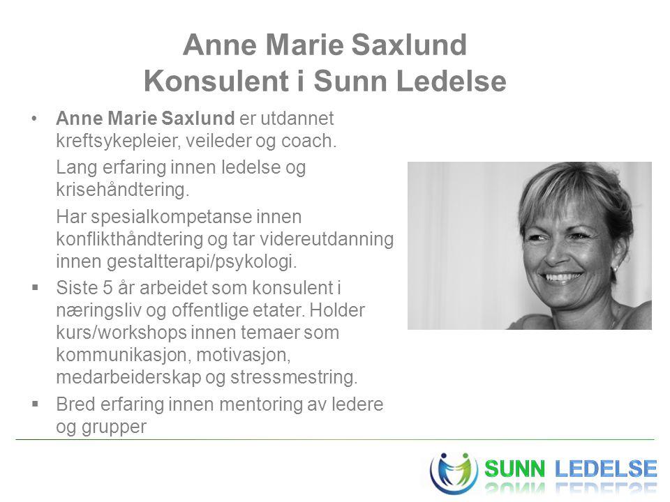 Anne Marie Saxlund Konsulent i Sunn Ledelse