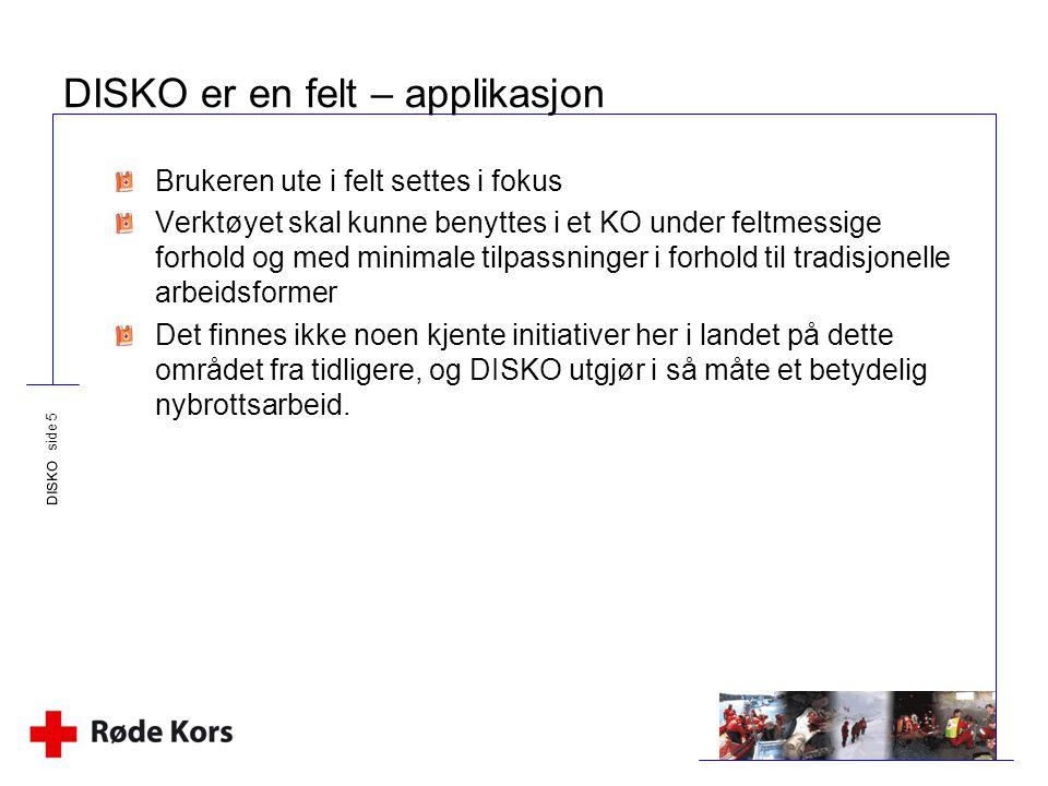 DISKO er en felt – applikasjon