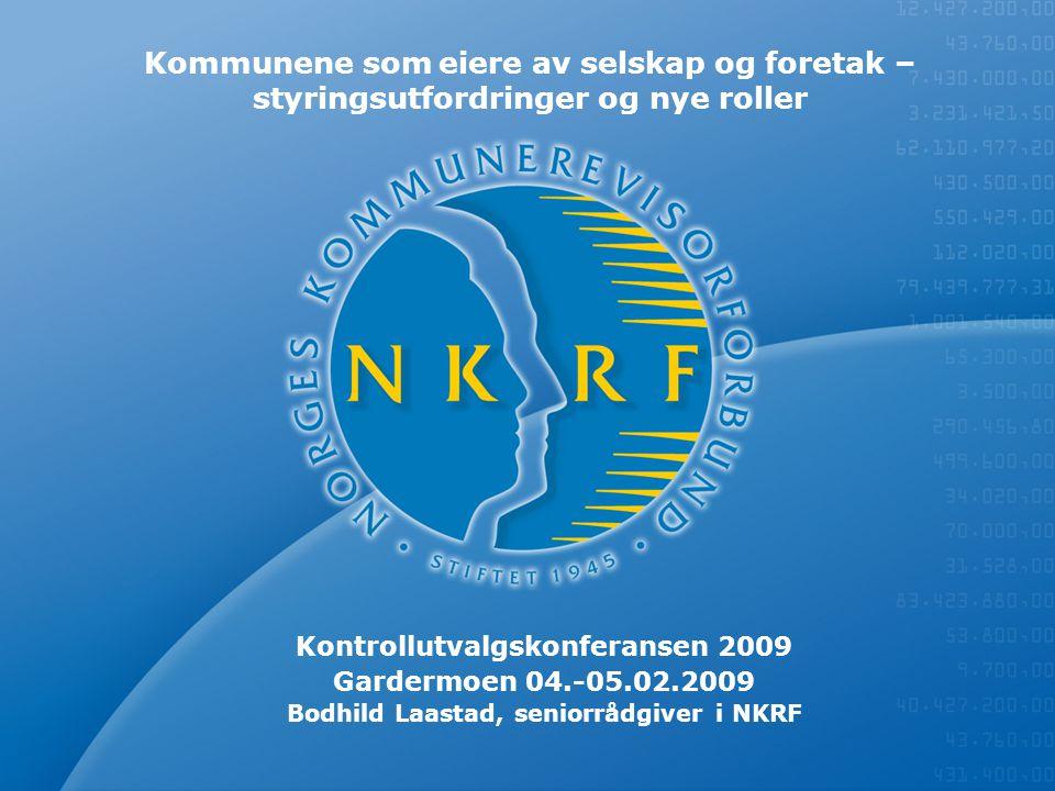 Kontrollutvalgskonferansen 2009 Bodhild Laastad, seniorrådgiver i NKRF