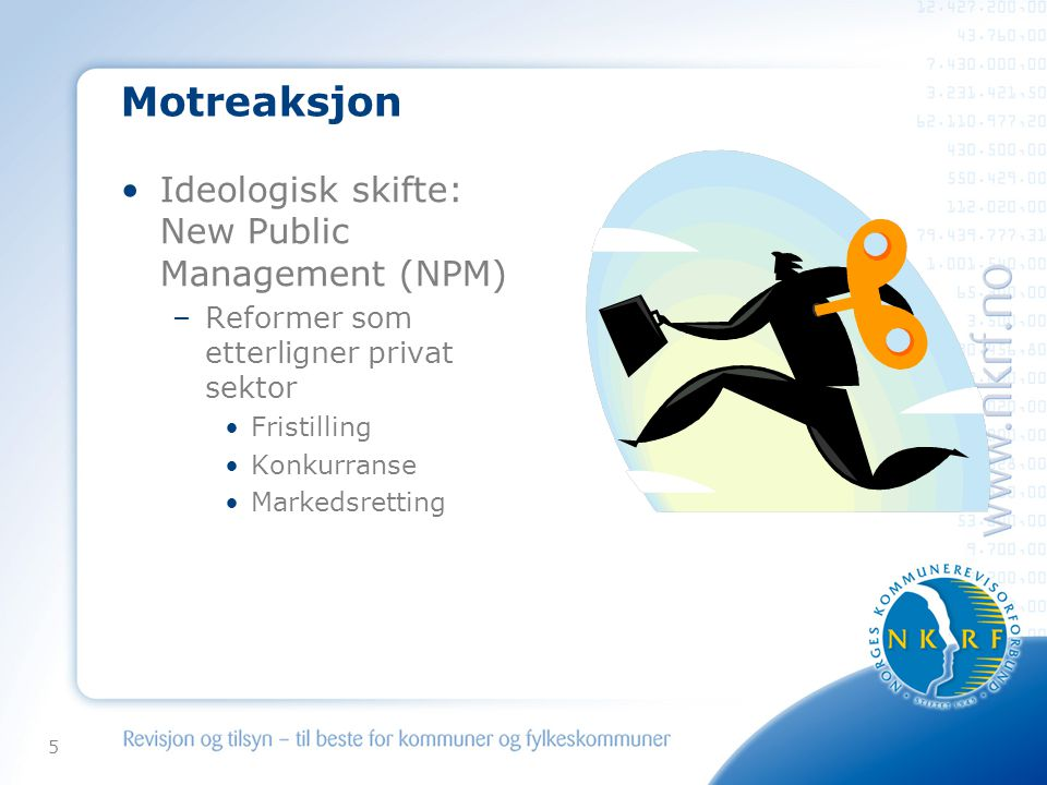 Motreaksjon Ideologisk skifte: New Public Management (NPM)
