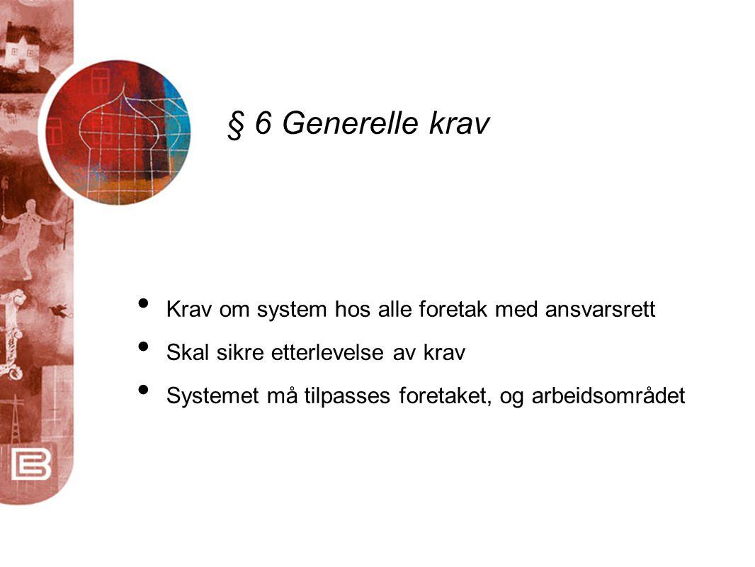 § 6 Generelle krav Krav om system hos alle foretak med ansvarsrett