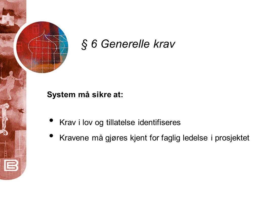 § 6 Generelle krav System må sikre at: