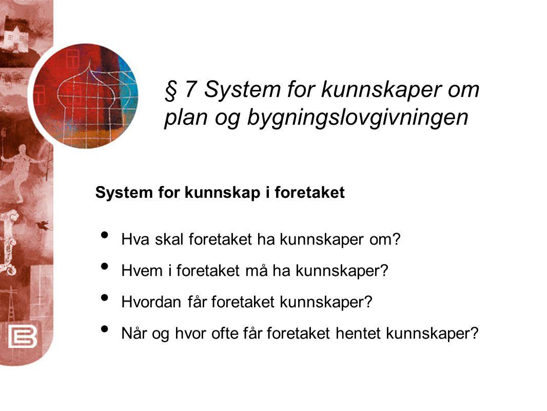 § 7 System for kunnskaper om plan og bygningslovgivningen