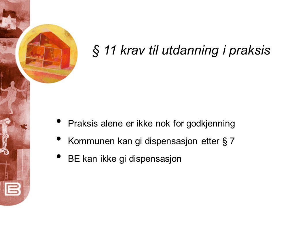 § 11 krav til utdanning i praksis