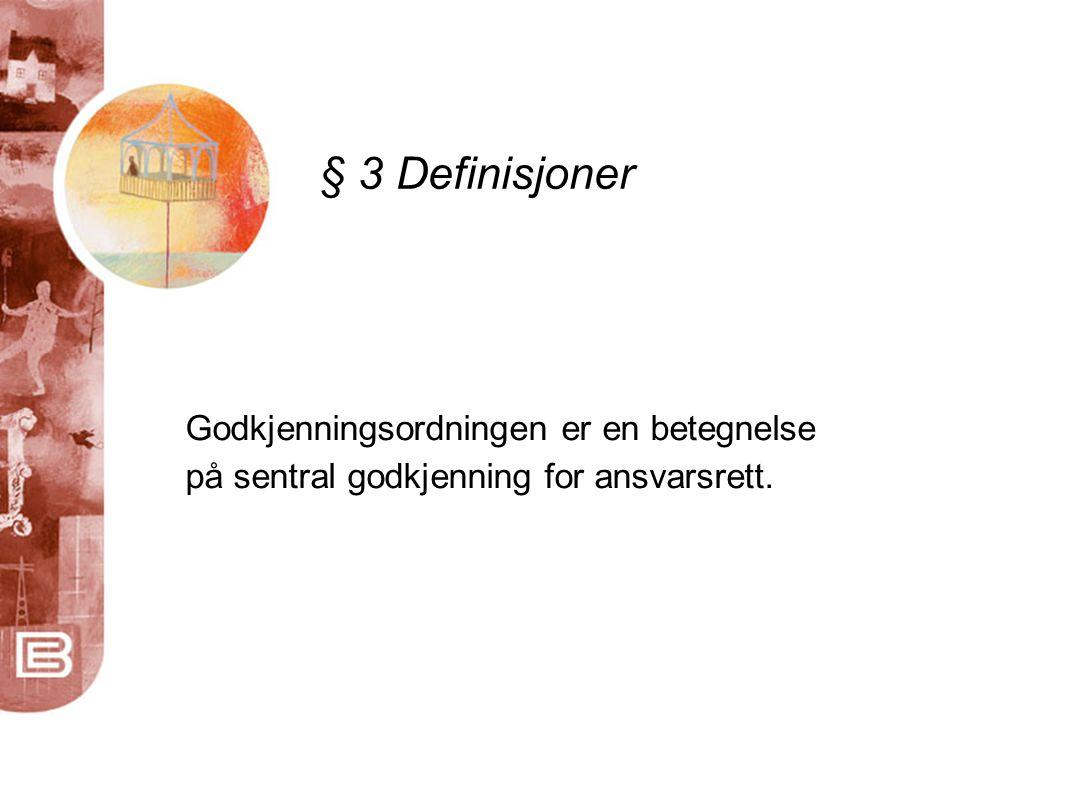 § 3 Definisjoner Godkjenningsordningen er en betegnelse