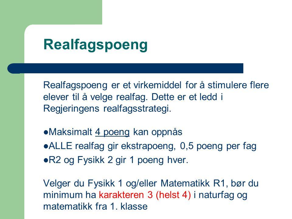 Realfagspoeng Realfagspoeng er et virkemiddel for å stimulere flere elever til å velge realfag. Dette er et ledd i Regjeringens realfagsstrategi.