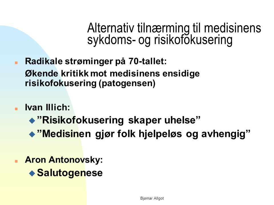 Alternativ tilnærming til medisinens sykdoms- og risikofokusering