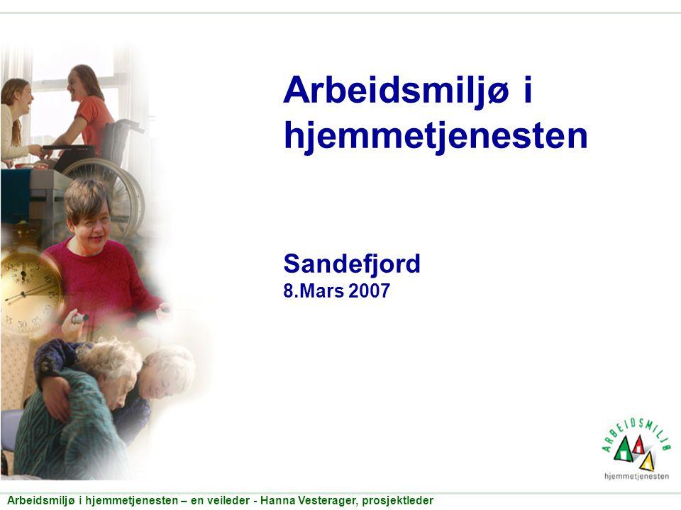 Arbeidsmiljø i hjemmetjenesten Sandefjord 8.Mars 2007