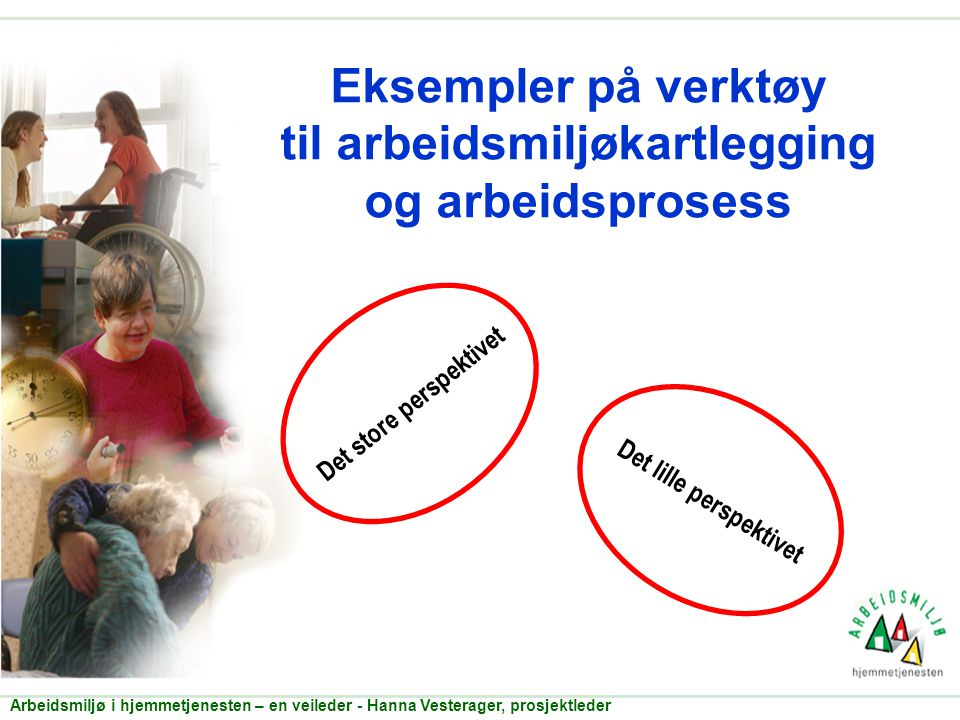 Eksempler på verktøy til arbeidsmiljøkartlegging og arbeidsprosess