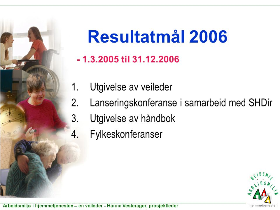 Resultatmål 2006 Utgivelse av veileder