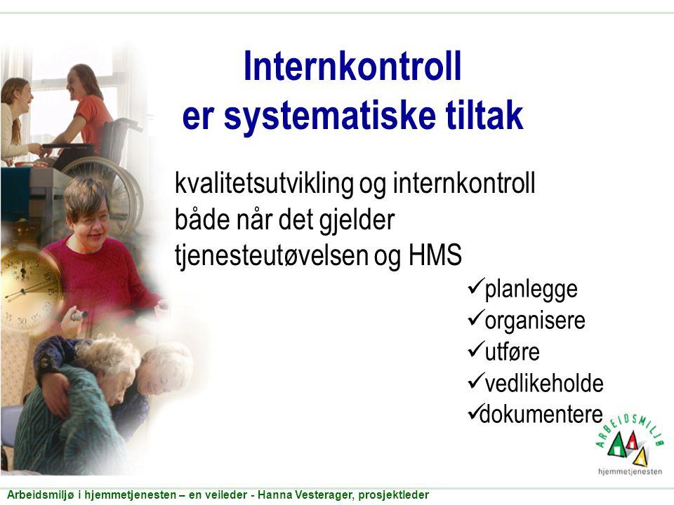 Internkontroll er systematiske tiltak