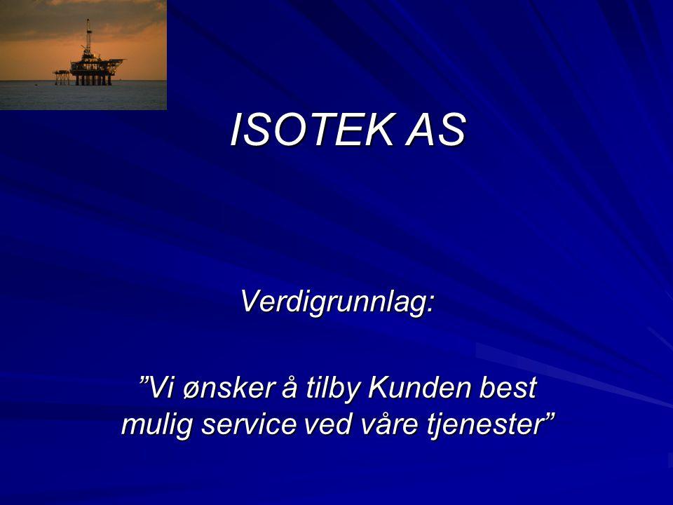 Vi ønsker å tilby Kunden best mulig service ved våre tjenester